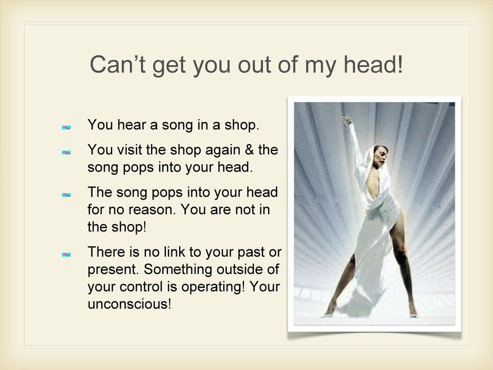 The song pops into your head for no reason. You are not in the shop!