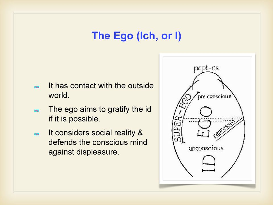 The ego aims to gratify the id if it is