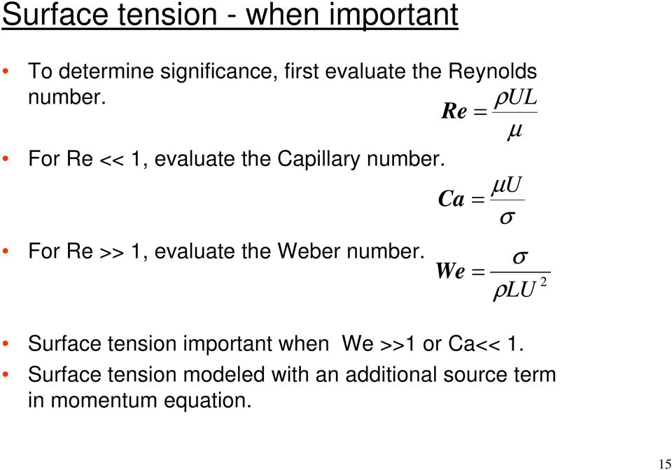 For Re >> 1, evaluate the Weber number.
