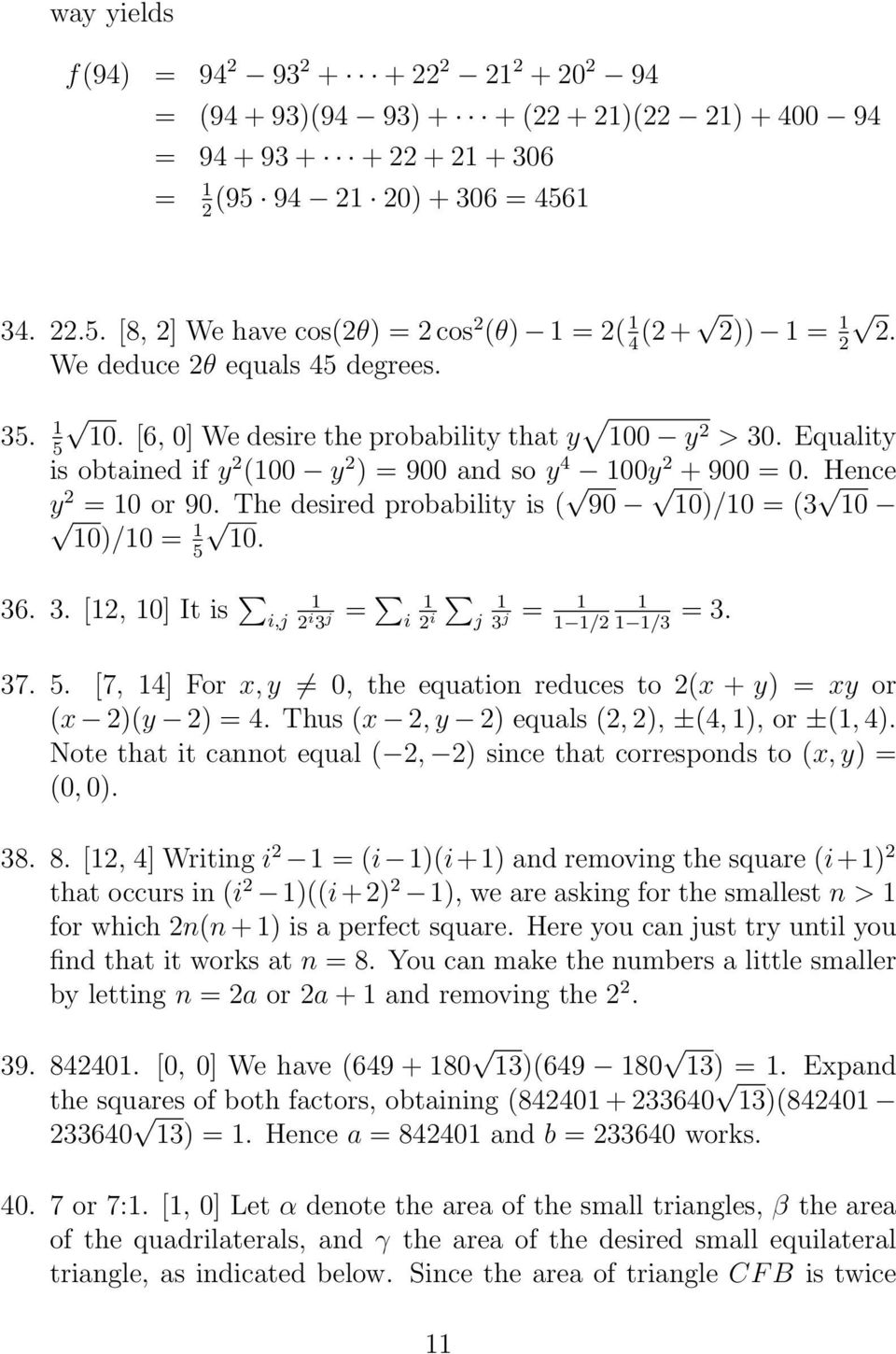5 0 36 3 [, 0] It is i,j i 3 j = i i j = 3 j = 3 / /3 37 5 [7, 4] For x, y 0, the equation reduces to (x + y) = xy or (x )(y ) = 4 Thus (x, y ) equals (, ), ±(4, ), or ±(, 4) Note that it cannot