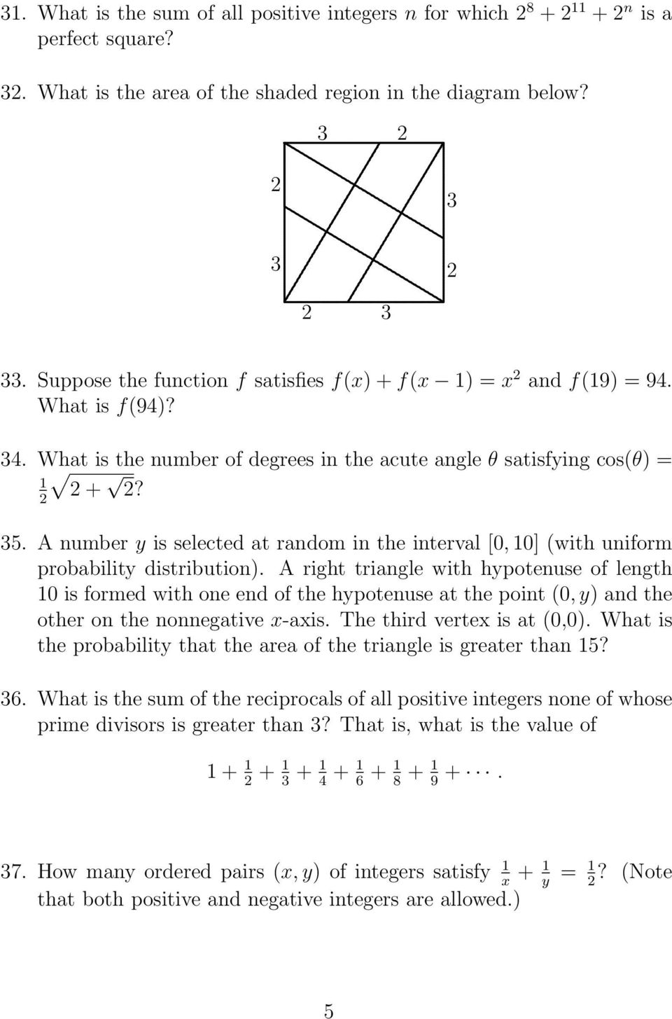 35 A number y is selected at random in the interval [0, 0] (with uniform probability distribution) A right triangle with hypotenuse of length 0 is formed with one end of the hypotenuse at the point