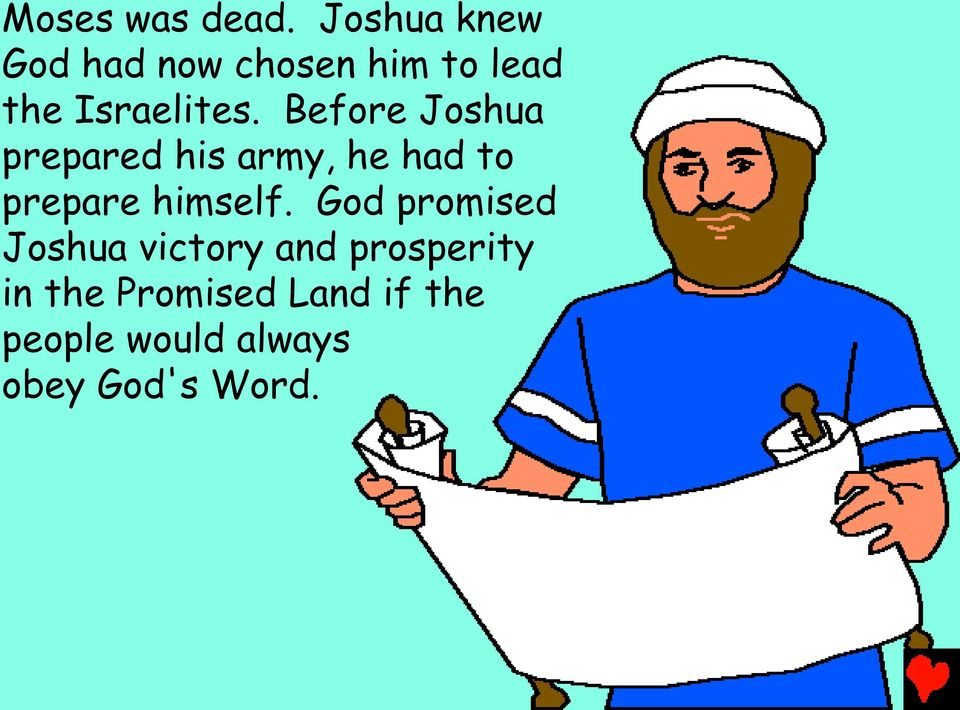 Before Joshua prepared his army, he had to prepare himself.