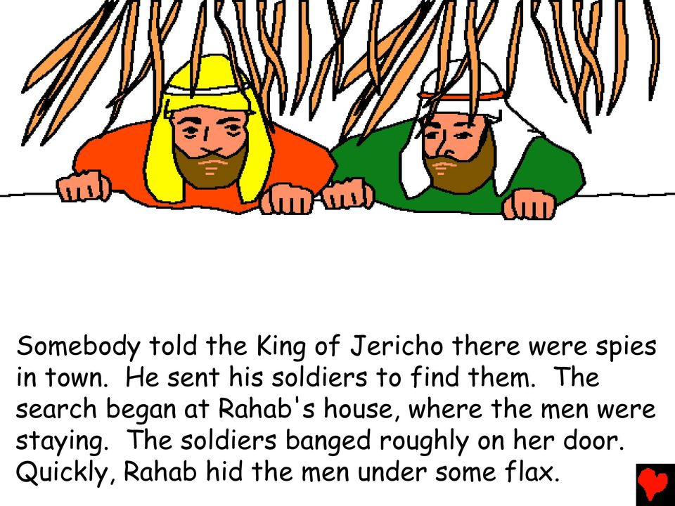The search began at Rahab's house, where the men were