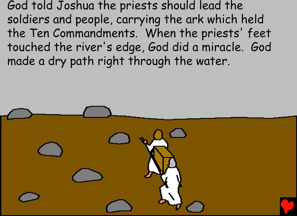 When the priests' feet touched the river's edge, God did