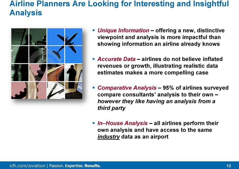 data estimates makes a more compelling case Comparative Analysis 95% of airlines surveyed compare consultants analysis to their own however they like