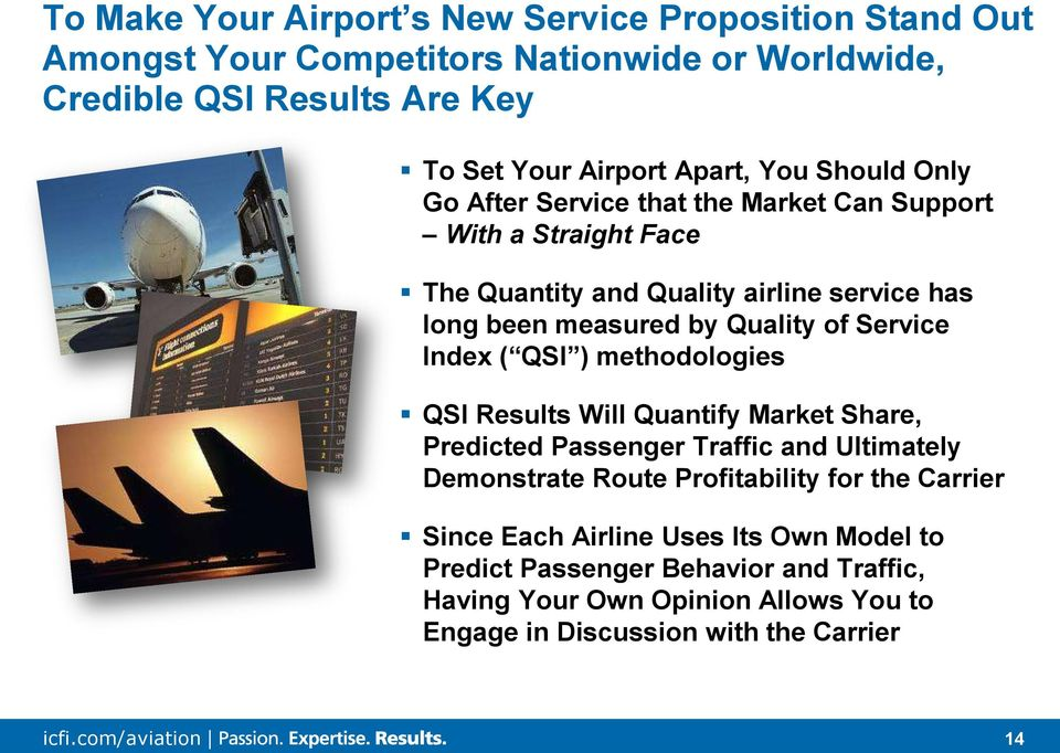 Service Index ( QSI ) methodologies QSI Results Will Quantify Market Share, Predicted Passenger Traffic and Ultimately Demonstrate Route Profitability for the
