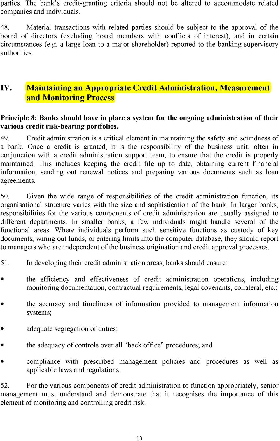 IV. Maintaining an Appropriate Credit Administration, Measurement and Monitoring Process Principle 8: Banks should have in place a system for the ongoing administration of their various credit