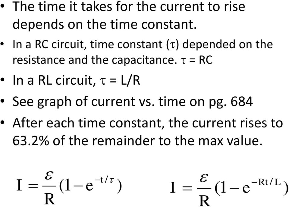 = RC In a RL circuit, = L/R See graph of current vs. time on pg.