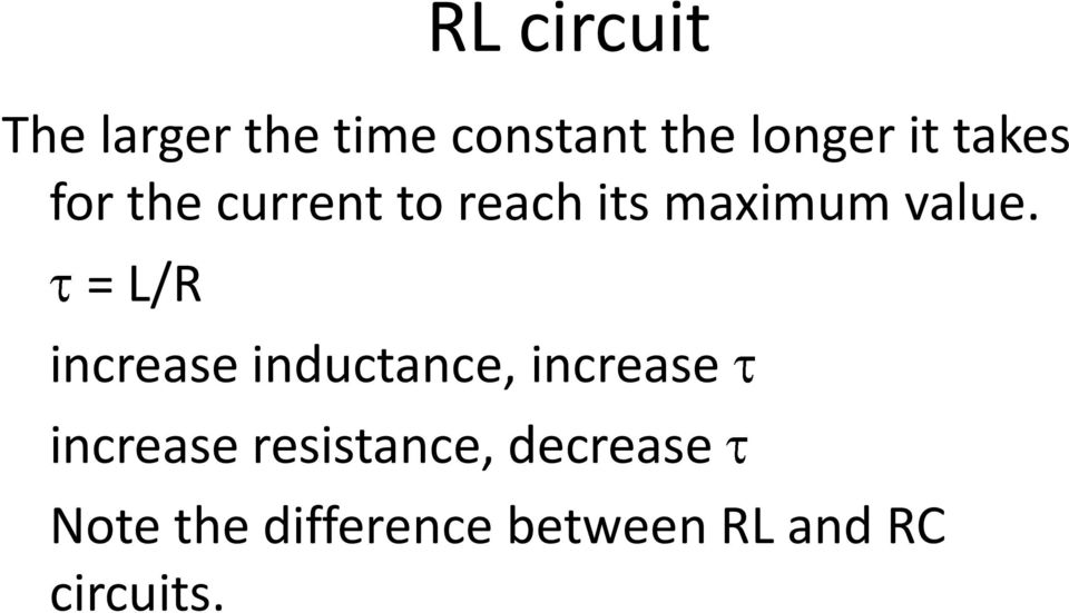 = L/R increase inductance, increase increase