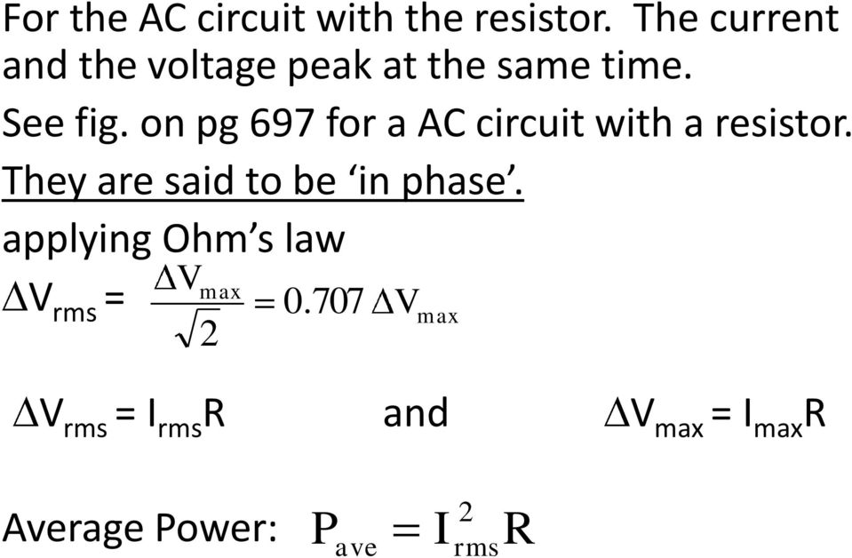 on pg 697 for a AC circuit with a resistor.