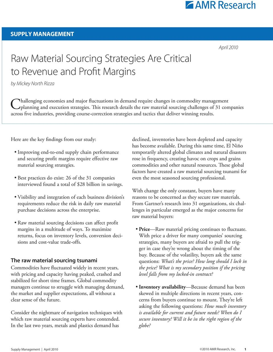 This research details the raw material sourcing challenges of 31 companies across five industries, providing course-correction strategies and tactics that deliver winning results.