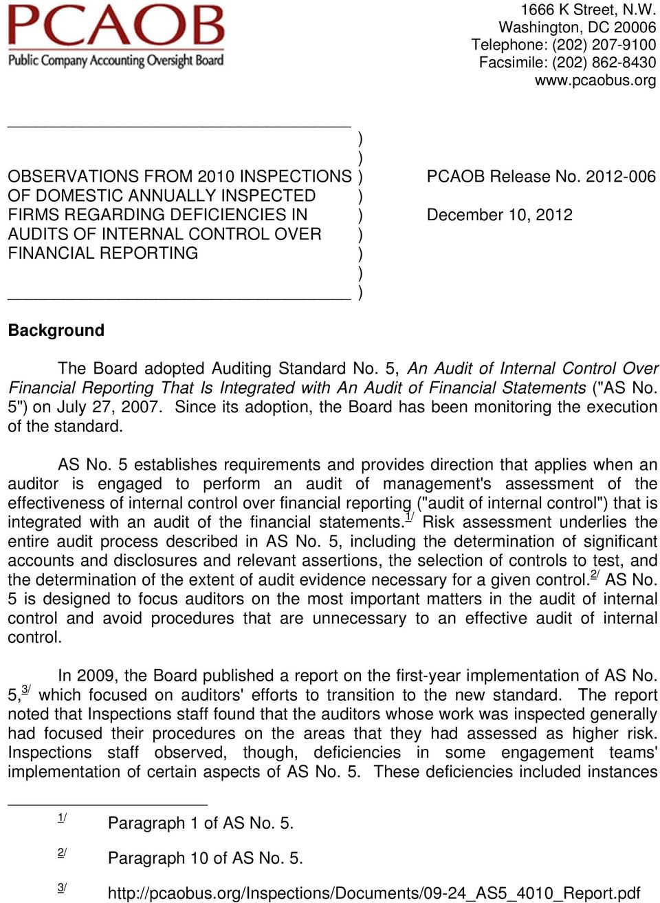 "2012-006 Background The Board adopted Auditing Standard No. 5, An Audit of Internal Control Over Financial Reporting That Is Integrated with An Audit of Financial Statements (""AS No."