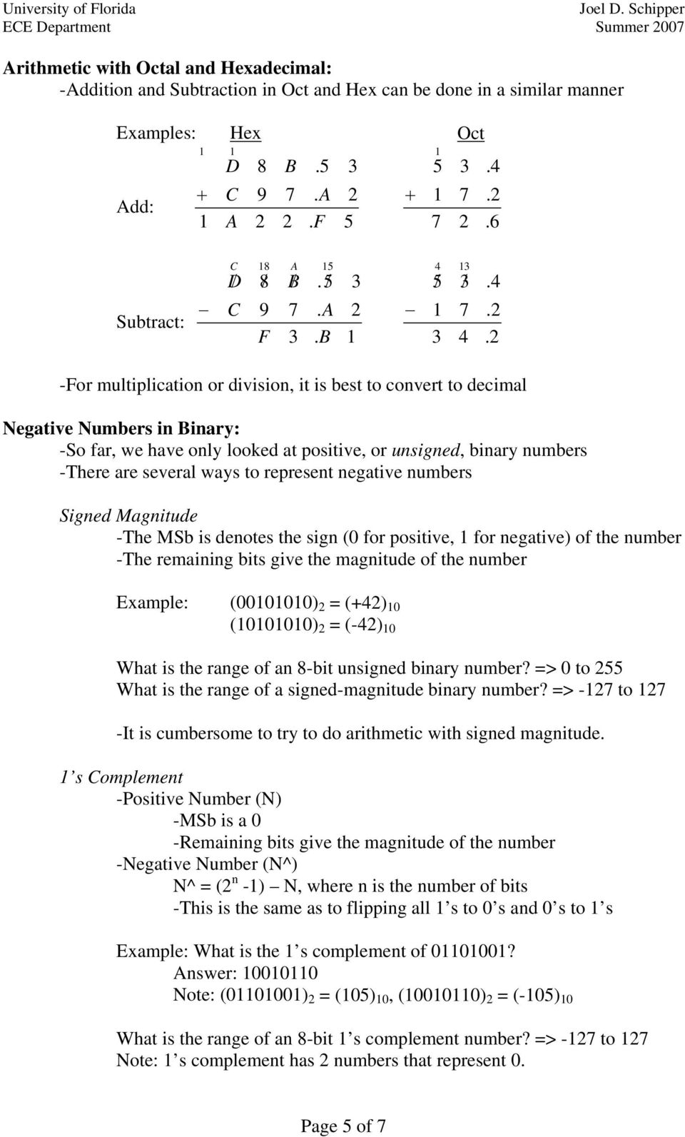 4.4.. -For multiplication or division, it is best to convert to decimal Negative Numbers in Binary: -So far, we have only looked at positive, or unsigned, binary numbers -There are several ways to