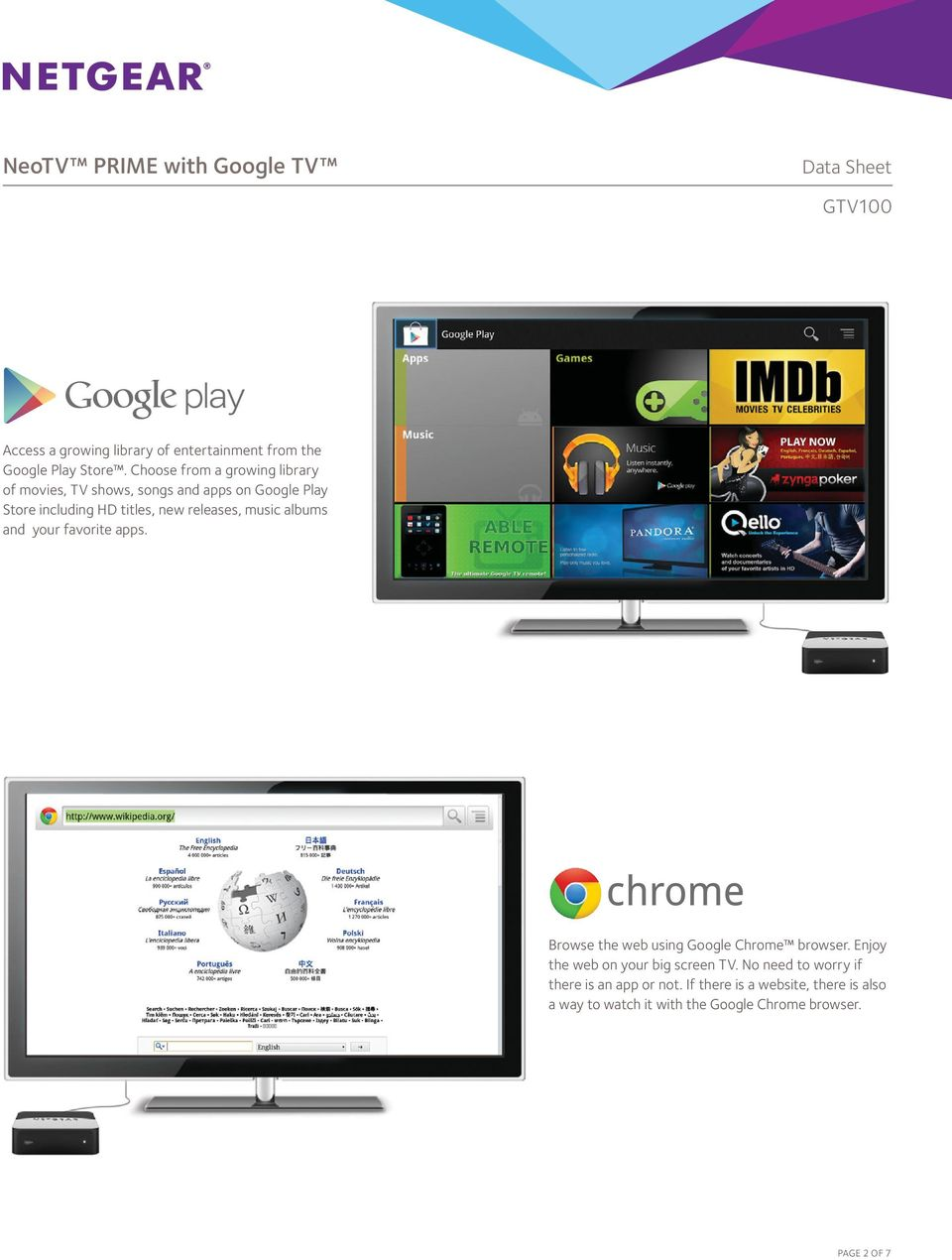 releases, music albums and your favorite apps. Browse the web using Google Chrome browser.