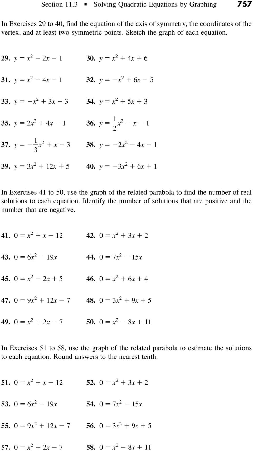 3 2 6 1 In Eercises 41 to 50, use the graph of the related parabola to find the number of real solutions to each equation.