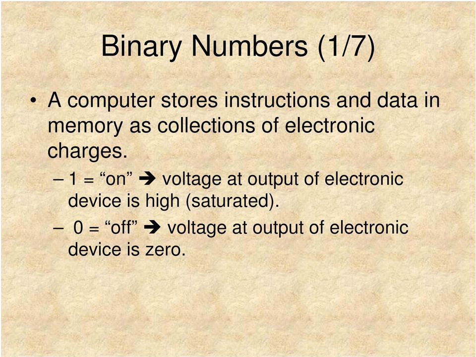 1 = on voltage at output of electronic device is high
