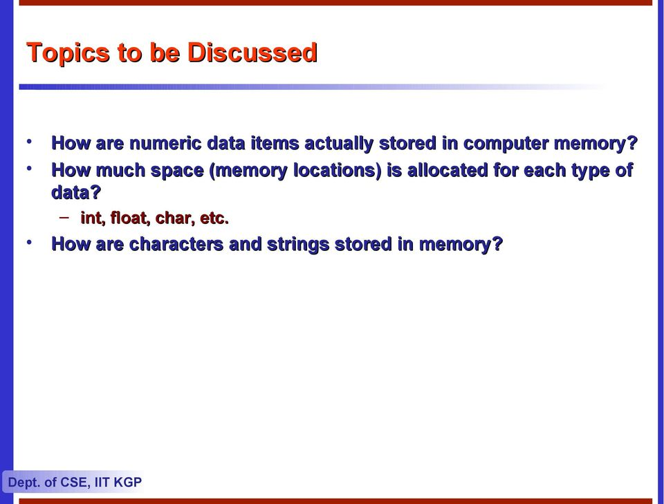 How much space (memory locations) is allocated for each