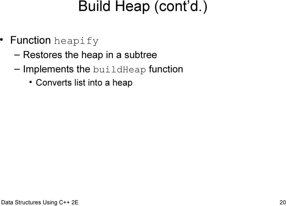 a subtree Implements the buildheap