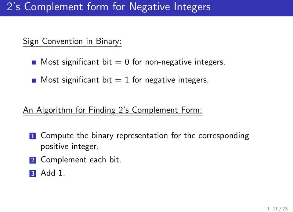 Most significant bit = 1 for negative integers.