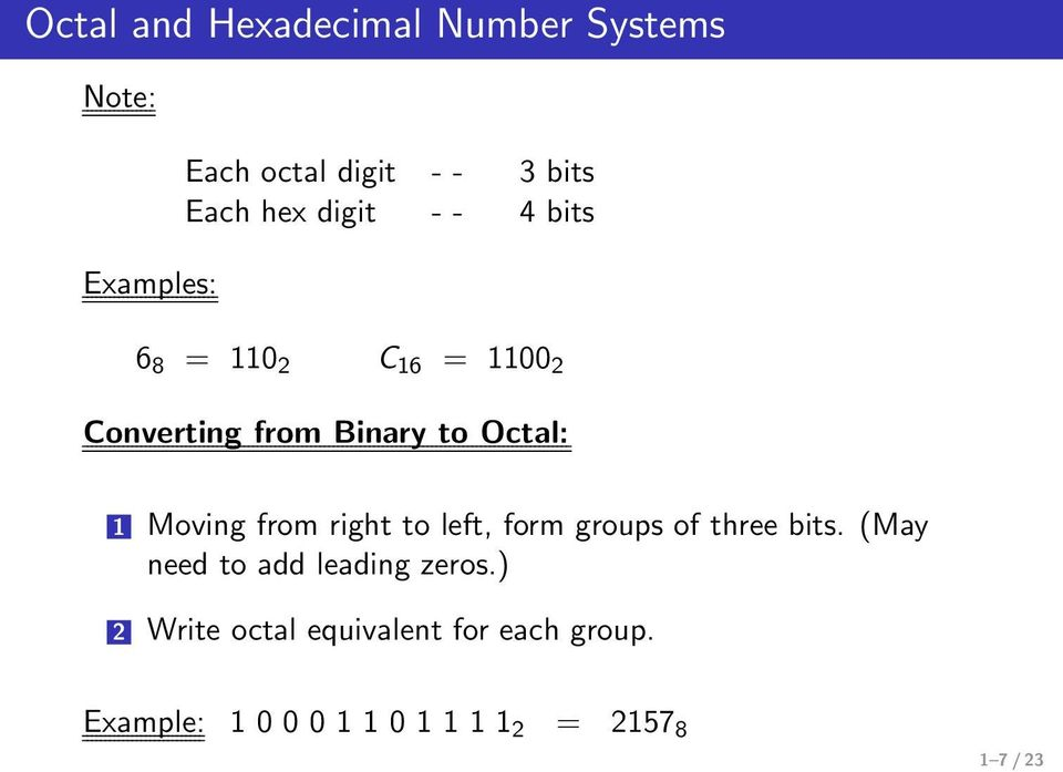 110 2 C 16 = 1100 2 Converting from Binary to Octal: 1 Moving from right to left, form