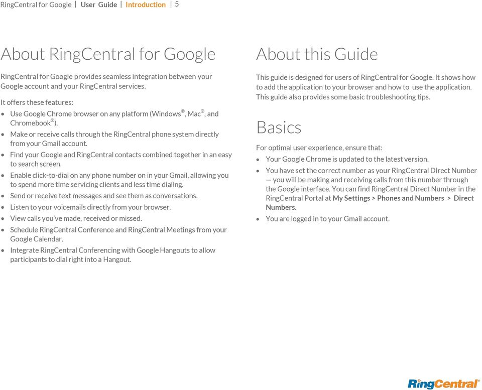 Find your Google and RingCentral contacts combined together in an easy to search screen.