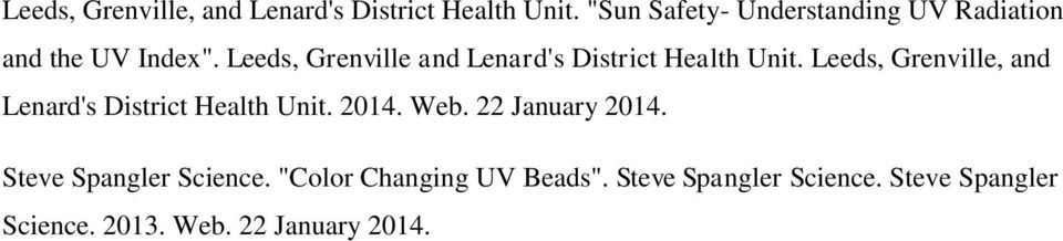 Leeds, Grenville and Lenard's District Health Unit.  2014. Web. 22 January 2014.