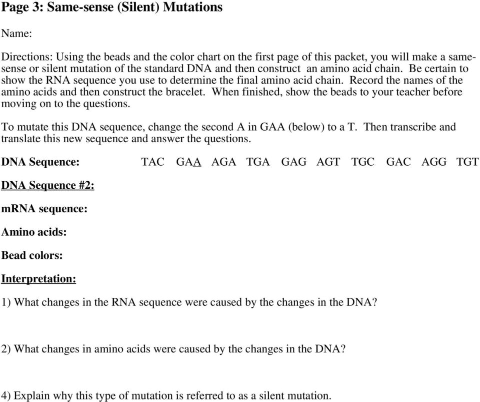 When finished, show the beads to your teacher before moving on to the questions. To mutate this DNA sequence, change the second A in GAA (below) to a T.