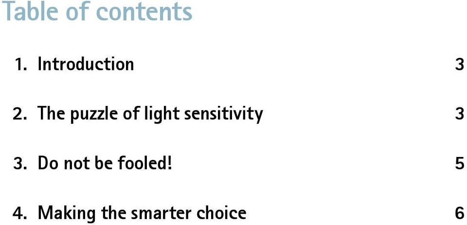 The puzzle of light sensitivity