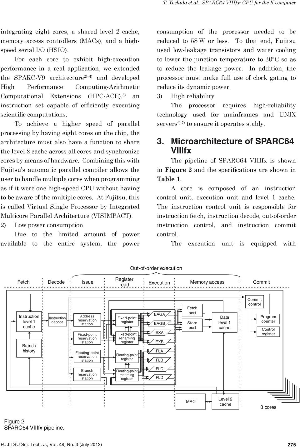 (HPC-ACE), 5) an instruction set capable of efficiently executing scientific computations.