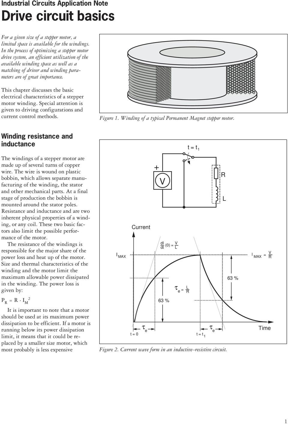 This chapter discusses the basic electrical characteristics of a stepper motor winding. Special attention is given to driving configurations and current control methods. Figure.