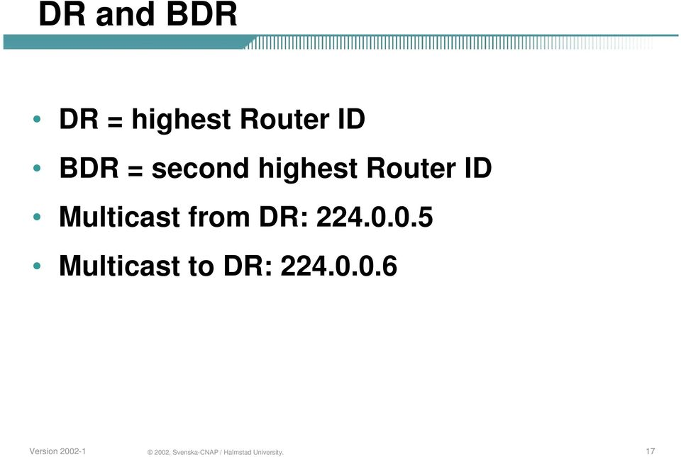 ID Multicast from DR: 224.0.