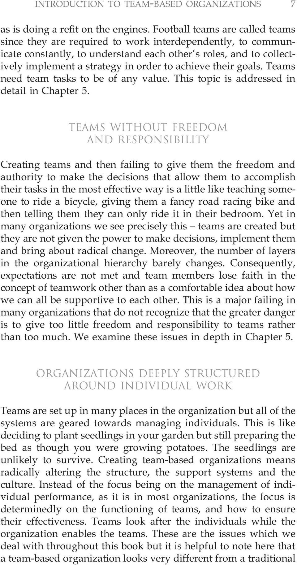 achieve their goals. Teams need team tasks to be of any value. This topic is addressed in detail in Chapter 5.