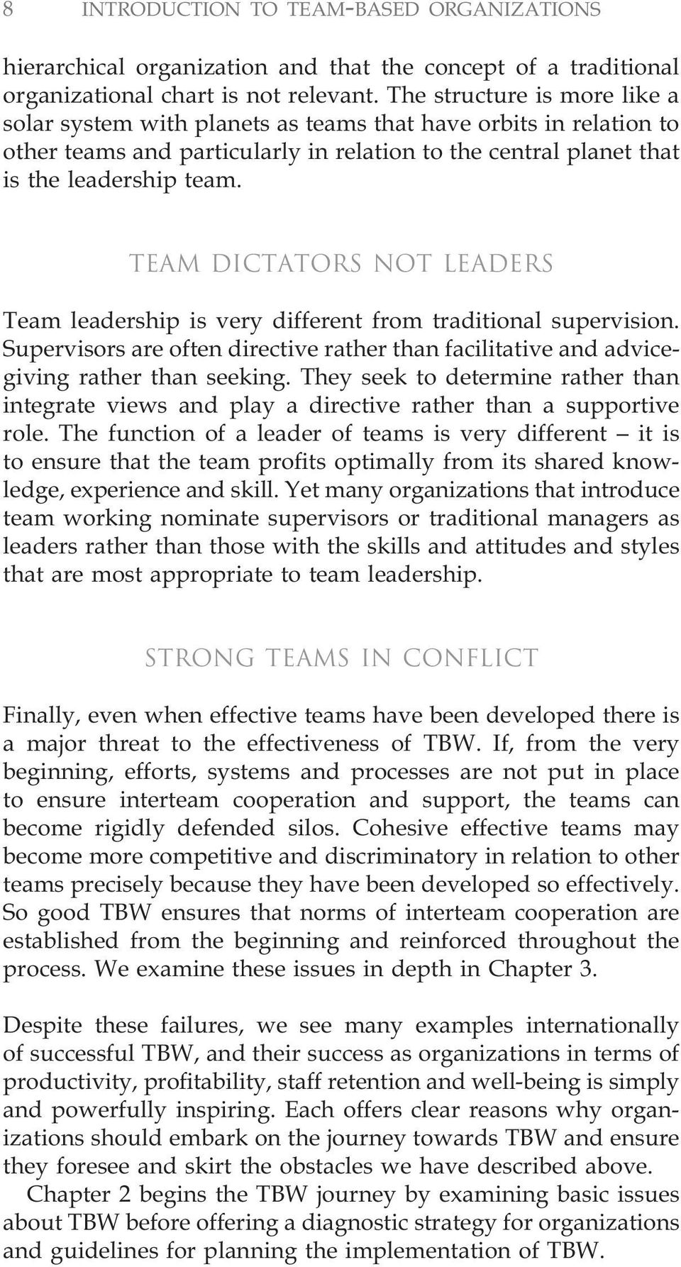 Team dictators not leaders Team leadership is very different from traditional supervision. Supervisors are often directive rather than facilitative and advicegiving rather than seeking.