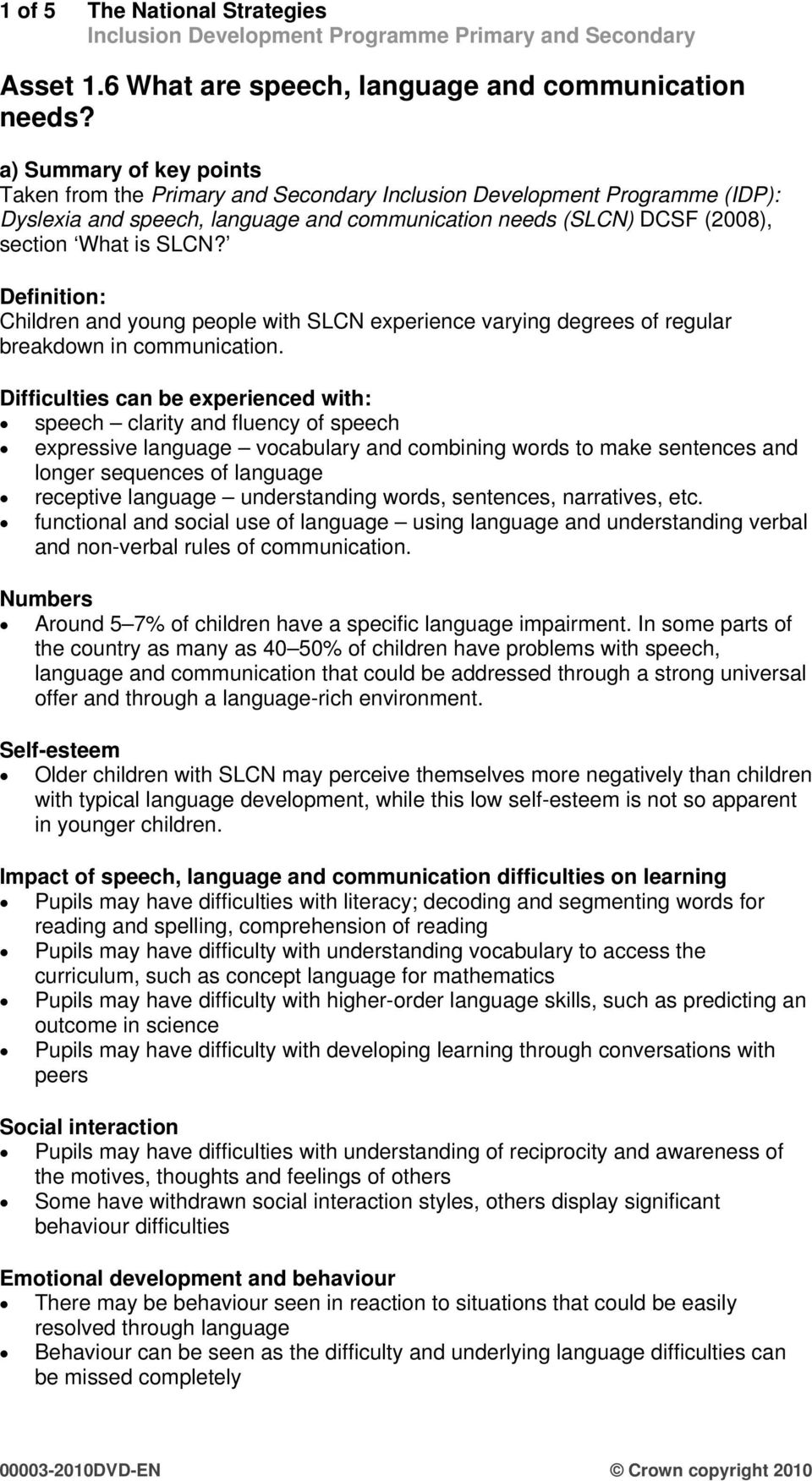 Definition: Children and young people with SLCN experience varying degrees of regular in.