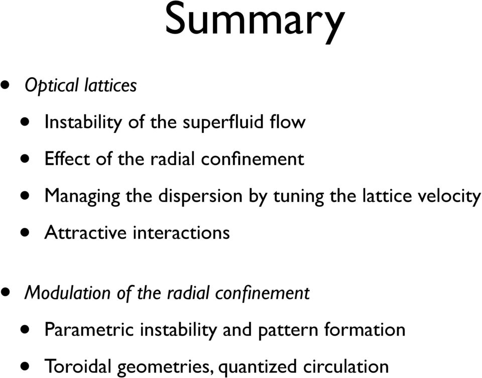 Attractive interactions Modulation of the radial confinement Parametric