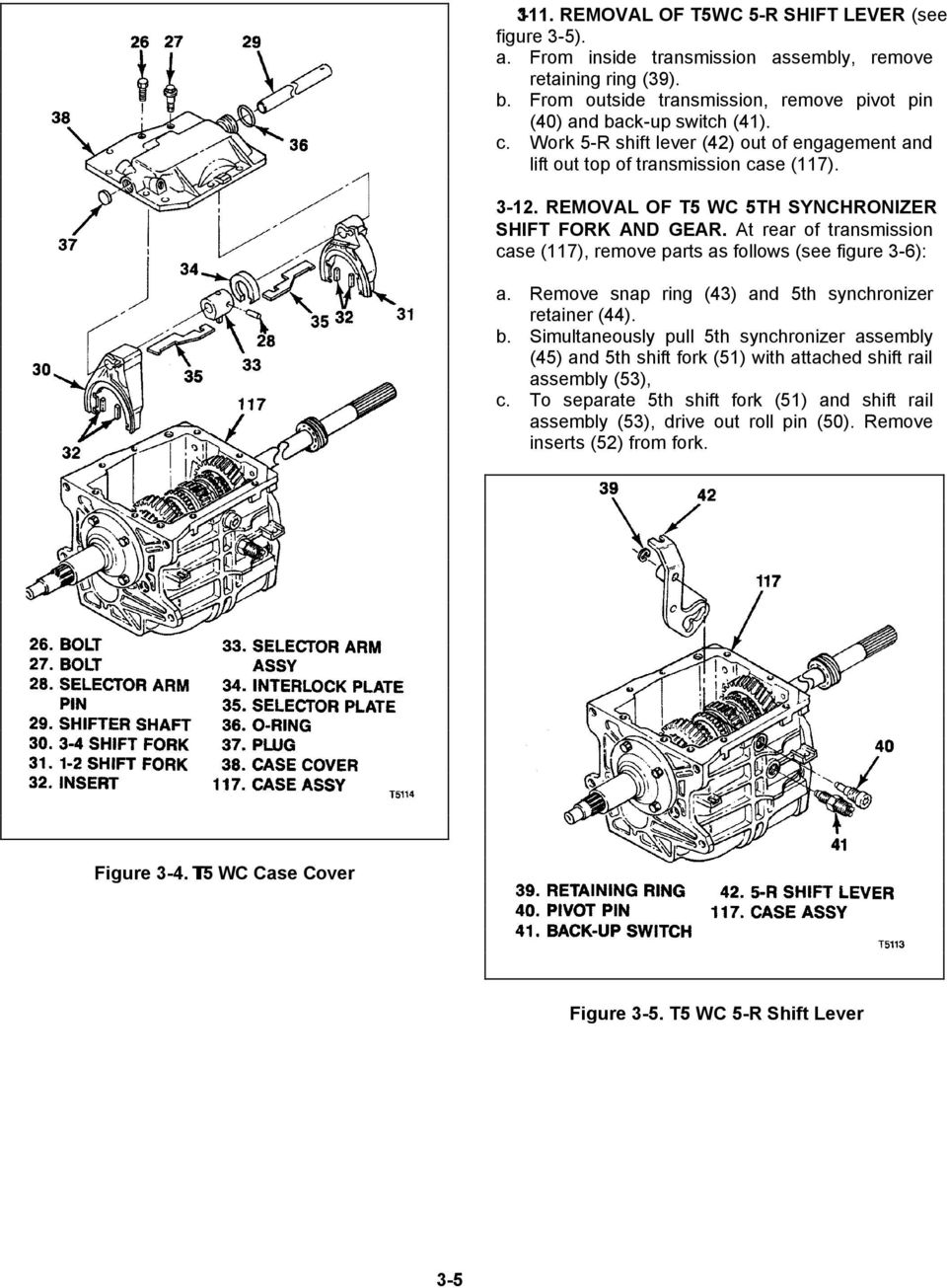 At rear of transmission case (7), remove parts as follows (see figure 3-6): a. Remove snap ring (43) and 5th synchronizer retainer (44). b.