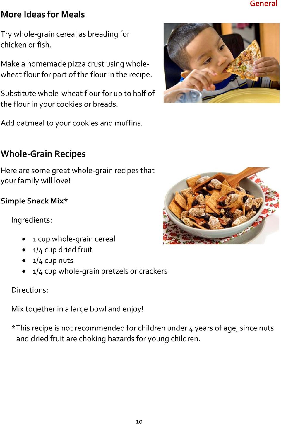 Whole Grain Recipes Here are some great whole grain recipes that your family will love!