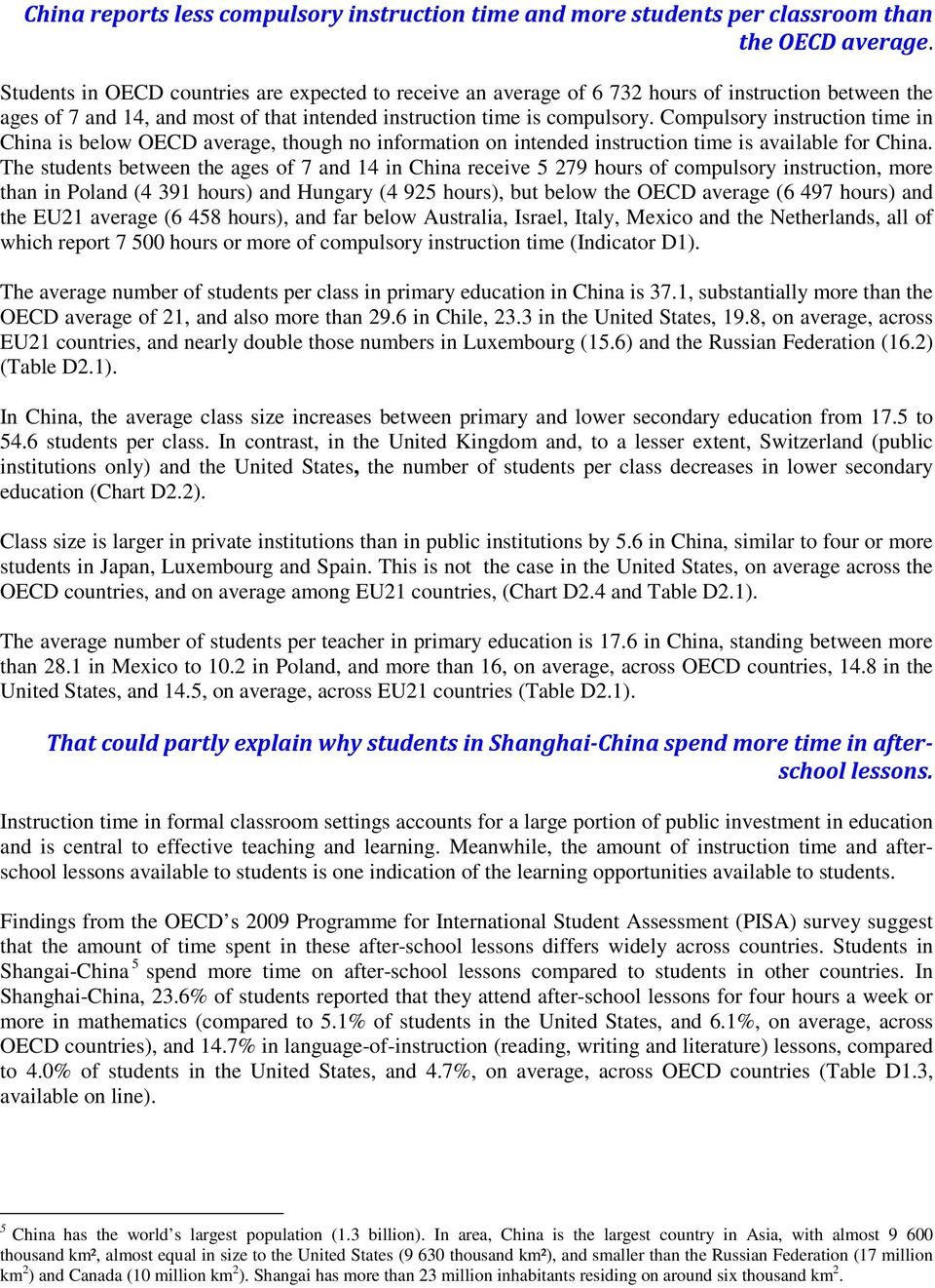 Compulsory instruction time in China is below OECD average, though no information on intended instruction time is available for China.