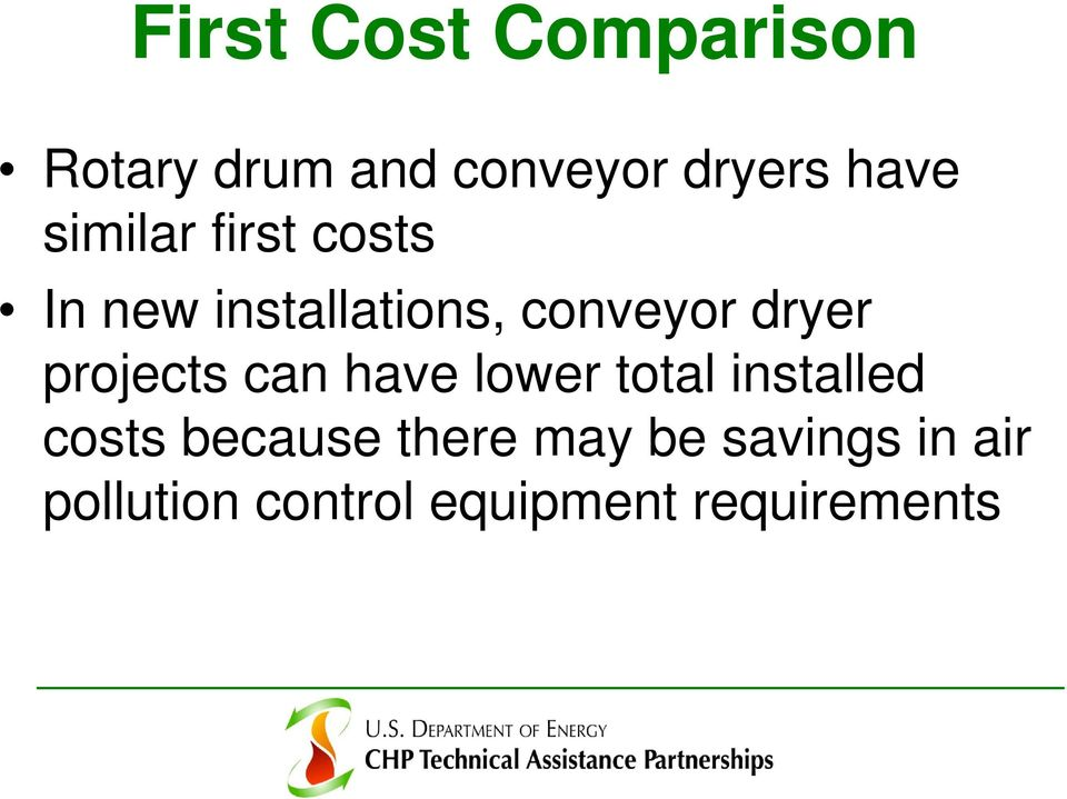 projects can have lower total installed costs because there