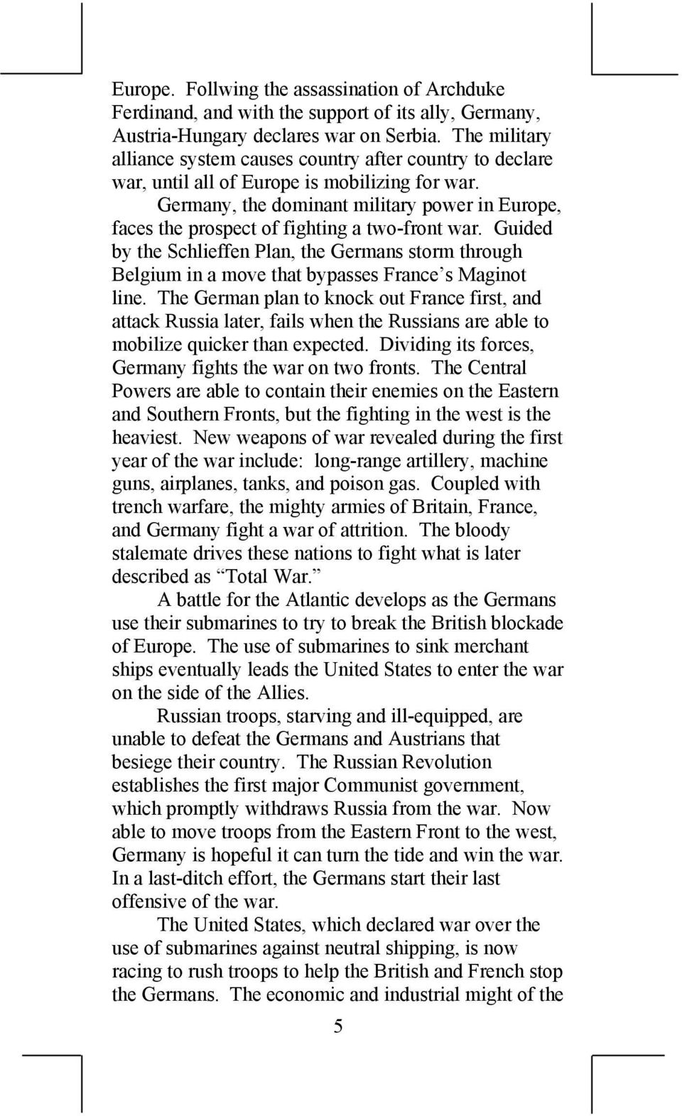 Germany, the dominant military power in Europe, faces the prospect of fighting a two-front war.