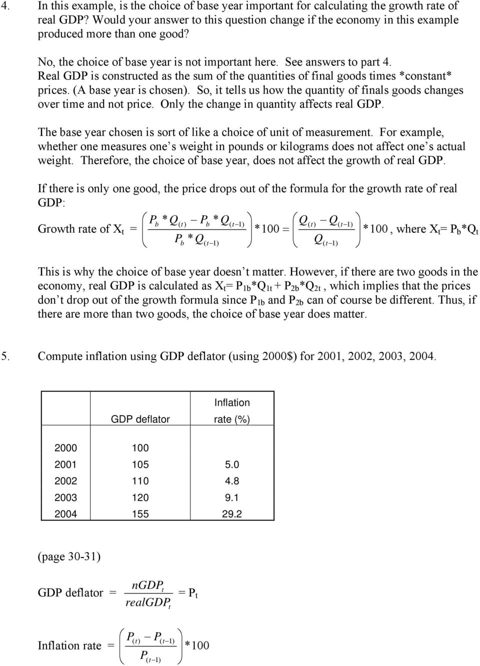 Real GDP is constructed as the sum of the quantities of final goods times *constant* prices. (A base year is chosen). So, it tells us how the quantity of finals goods changes over time and not price.