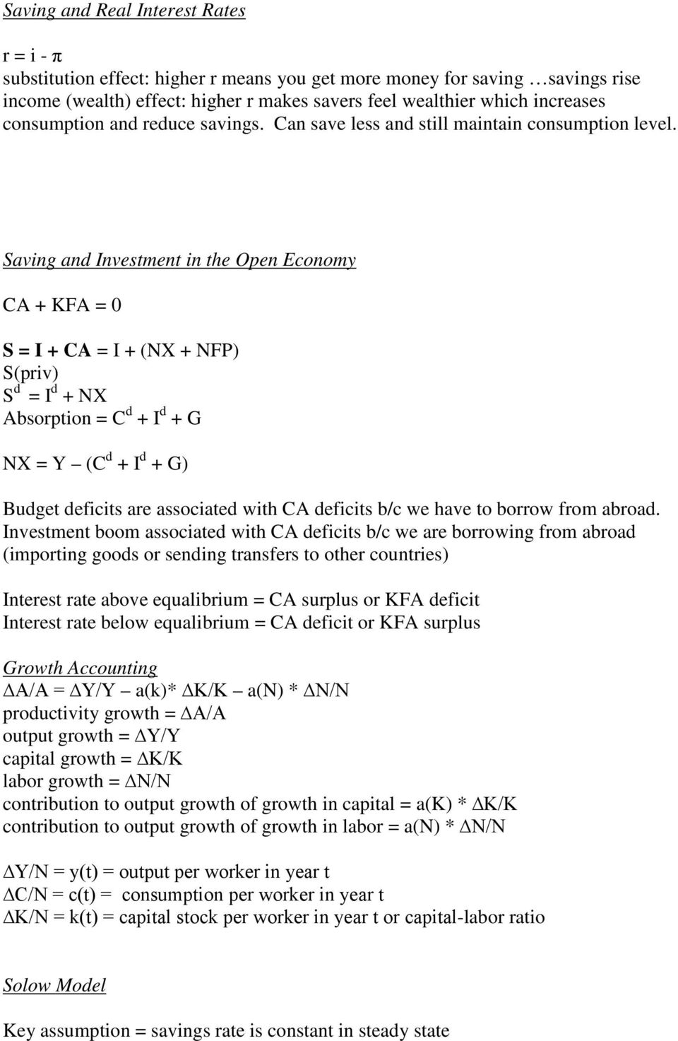 Saving and Investment in the Open Economy CA + KFA = 0 S = I + CA = I + (NX + NFP) S(priv) S d = I d + NX Absorption = C d + I d + G NX = Y (C d + I d + G) Budget deficits are associated with CA