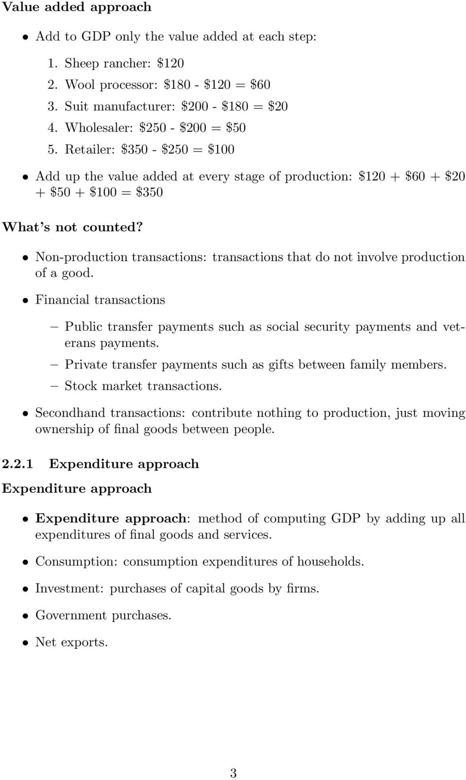 Non-production transactions: transactions that do not involve production of a good. Financial transactions Public transfer payments such as social security payments and veterans payments.