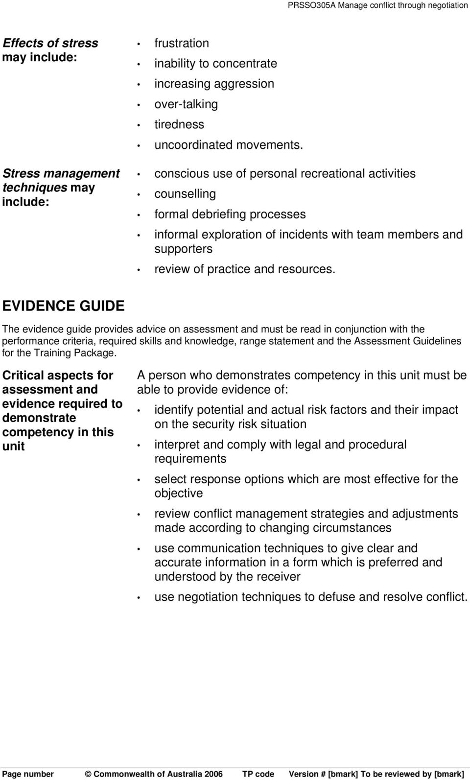 EVIDENCE GUIDE The evidence guide provides advice on assessment and must be read in conjunction with the performance criteria, required skills and knowledge, range statement and the Assessment