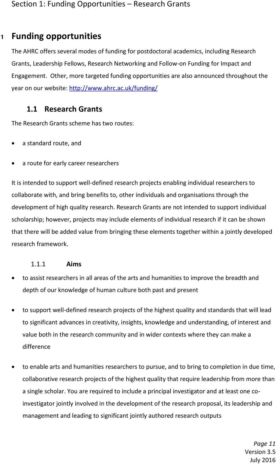 1 Research Grants The Research Grants scheme has two routes: a standard route, and a route for early career researchers It is intended to support well-defined research projects enabling individual