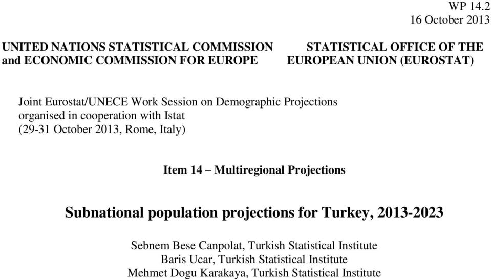 UNION (EUROSTAT) Joint Eurostat/UNECE Work Session on Demographic Projections organised in cooperation with Istat (29-31 October