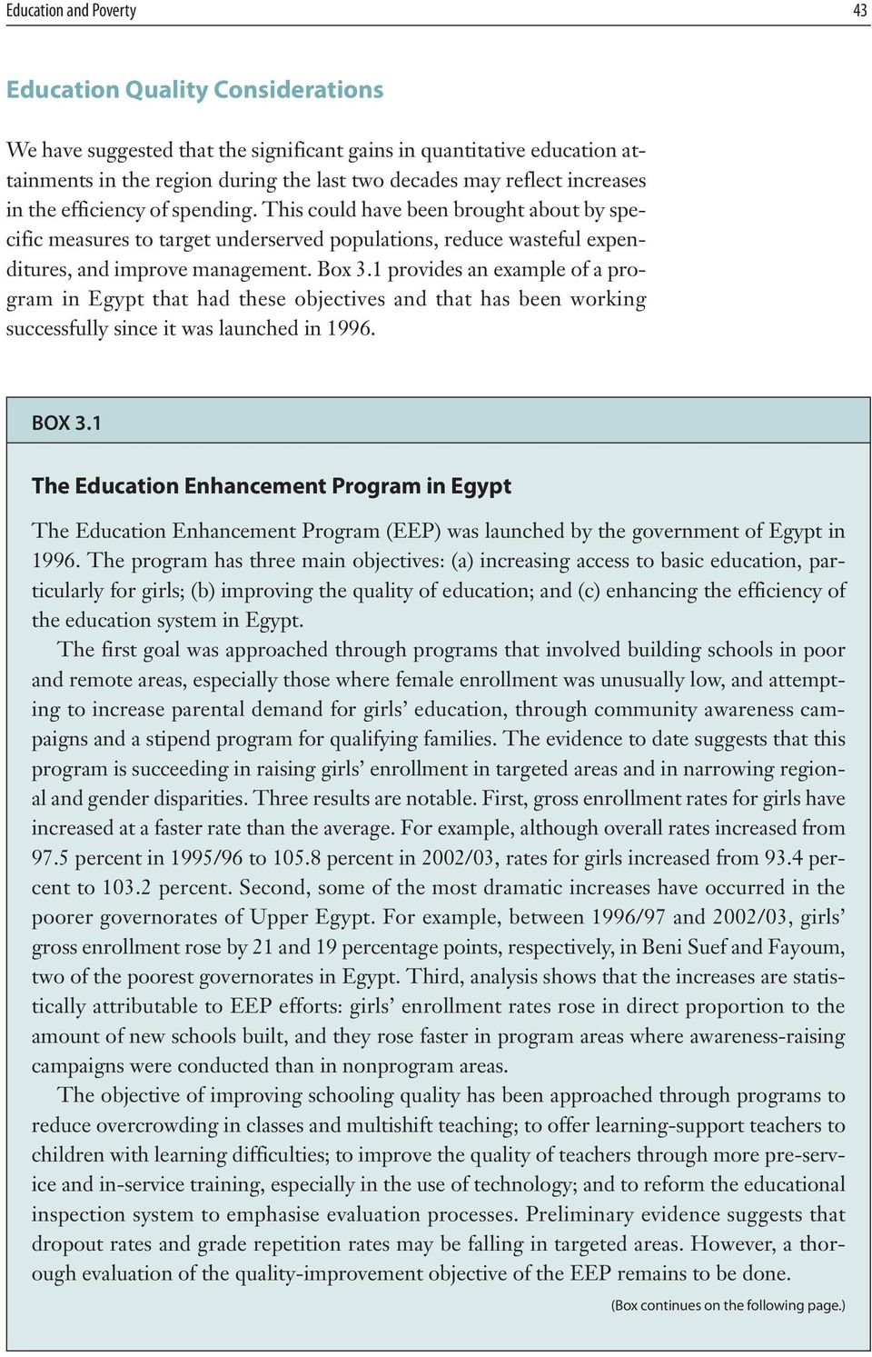 1 provides an example of a program in Egypt that had these objectives and that has been working successfully since it was launched in 1996. BOX 3.