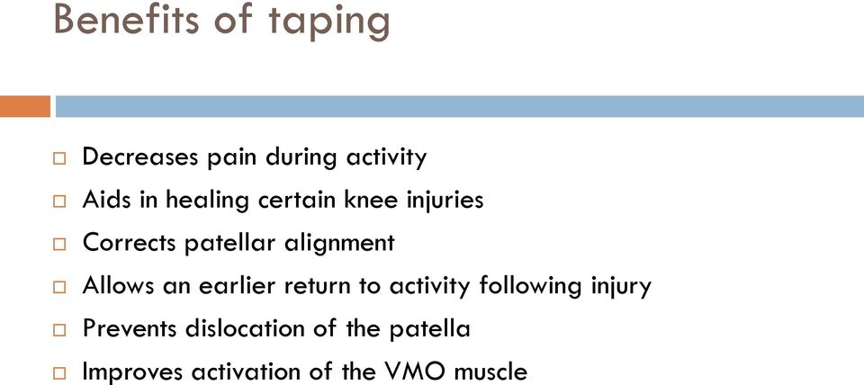 Allows an earlier return to activity following injury