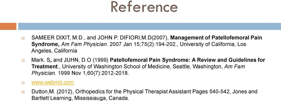 O (1999) Patellofemoral Pain Syndrome: A Review and Guidelines for Treatment.