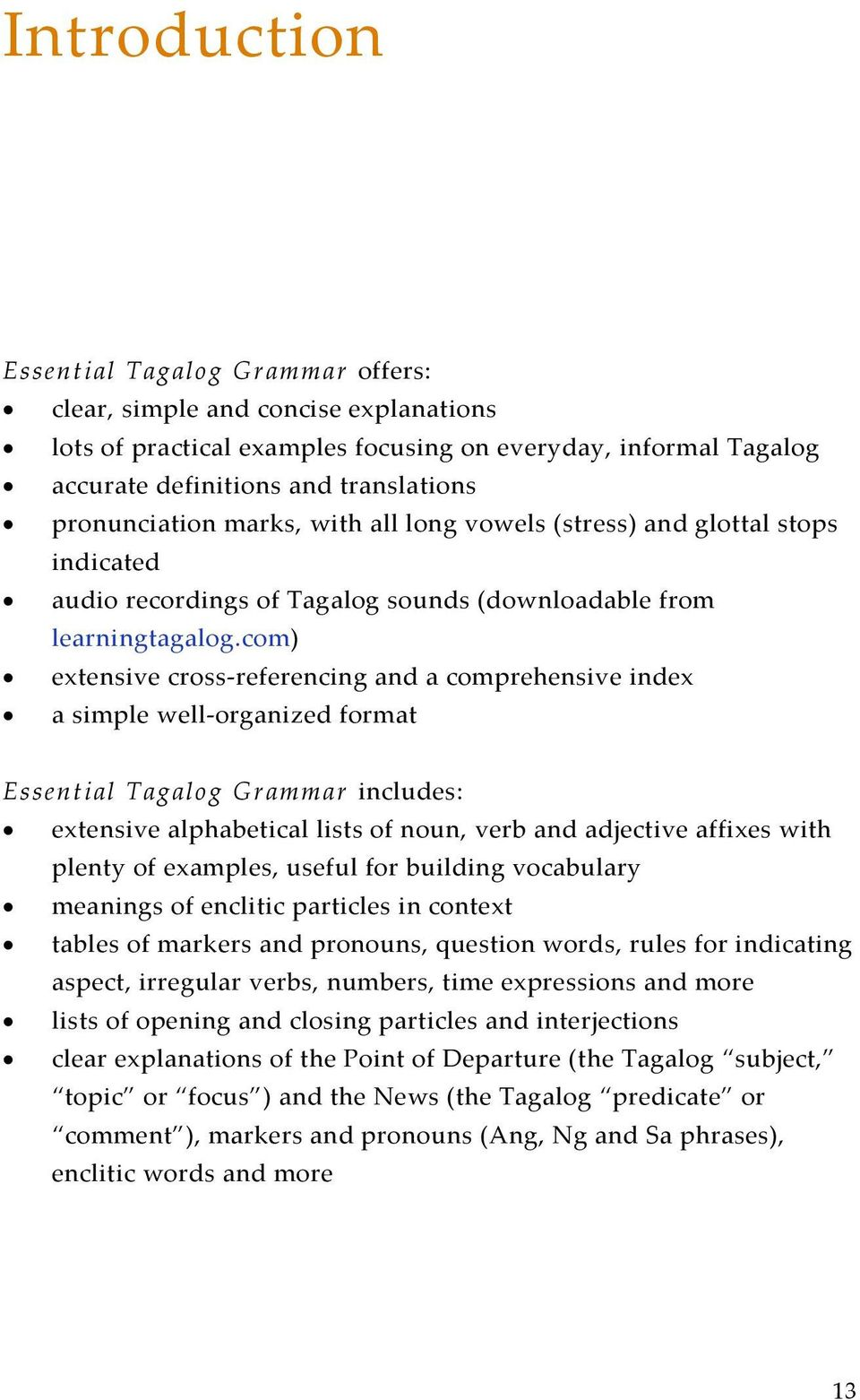 com) extensive cross-referencing and a comprehensive index a simple well-organized format Essential Tagalog Grammar includes: extensive alphabetical lists of noun, verb and adjective affixes with